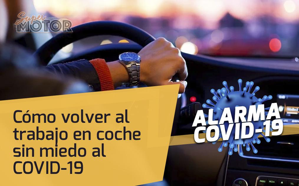 Cómo volver al trabajo en coche sin miedo al COVID-19